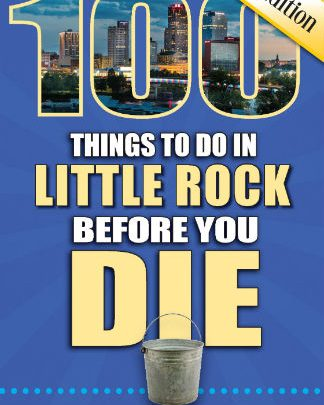 Learn What 100 Things You Need to Do in Little Rock